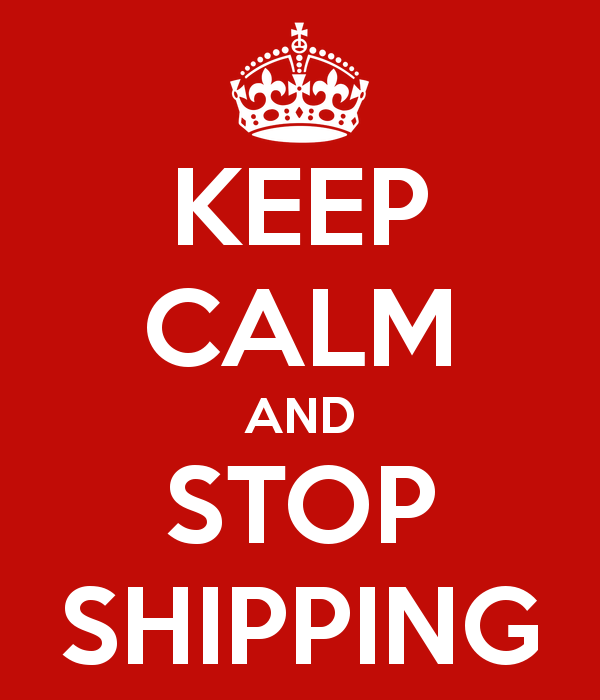 keep-calm-and-stop-shipping-2